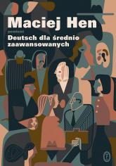 Deutsch dla średnio zaawansowanych - Maciej Hen | mała okładka