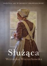 Służąca - Weronika Wierzchowska | mała okładka