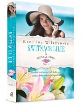 Rok na Kwiatowej Tom 6 Kwitnące lilie - Karolina Wilczyńska | mała okładka