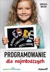 Programowanie dla najmłodszych W ruchu z tabletem, przez zabawę - Urszula Wiejak | mała okładka