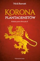 Korona Plantagenetów Rebelia synów Henryka II - Nick Barrat | mała okładka