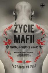 Życie mafii Śmierć, pieniądze i miłość - Federico Varese | mała okładka