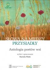 Słowa na miedzy przysiadły Antologia poetów wsi -  | mała okładka