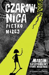 Czarownica piętro niżej - Marcin Szczygielski | mała okładka