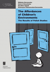 The Affordances of Children's Environments The Results of Polish Studies - Hornowska Elżbieta, Brzezińska Anna, Appelt Karolina, Kaliszewska-Czeremska Katarzyna | mała okładka