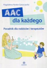 AAC dla każdego Poradnik dla rodziców i terapeutów - Magdalena Nosko-Goszczycka | mała okładka