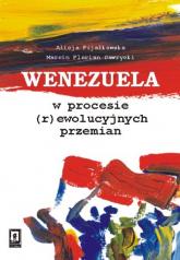 Wenezuela w procesie (r)ewolucyjnych przemian - Fijałkowska Alicja, Gawrycki Marcin Florian | mała okładka