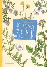 Mój pierwszy zielnik - Maja Graniszewska | mała okładka