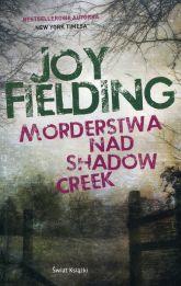 Morderstwa nad Shadow Creek - Joy Fielding | mała okładka