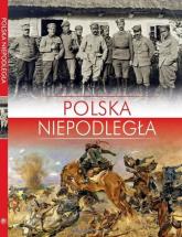 Polska Niepodległa - Norbert Haładaj | mała okładka