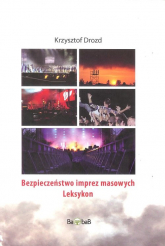 Bezpieczeństwo imprez masowych Leksykon - Krzysztof Drozd | mała okładka