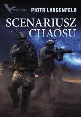 Scenariusz chaosu - Piotr Langenfeld | mała okładka