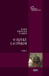 O języku łacińskim Tom 1 - Warron Marek Terencjusz   mała okładka