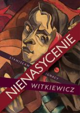 Nienasycenie - Witkiewicz Stanisław Ignacy | mała okładka