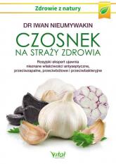Czosnek na straży zdrowia - Iwan Nieumywakin | mała okładka