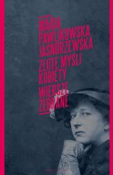 Złote myśli kobiety Poezje zebrane - Maria Pawlikowska-Jasnorzewska | mała okładka