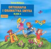 Ortografia i gramatyka Smyka 3 Część 2 - Teresa Malepsza | mała okładka
