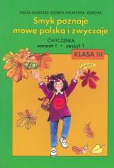 Smyk poznaje mowę polską i zwyczaje 3 Ćwiczenia Część 1 - Malepsza Teresa, Korona Elżbieta Katarzyna | mała okładka