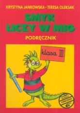 Smyk liczy w mig 3 Podręcznik - Jankowska Krystyna, Oleksak Teresa | mała okładka