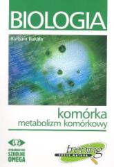 Biologia Trening przed maturą Komórka Metabolizm komórkowy - Barbara Bukała | mała okładka