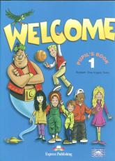 Welcome 1 Pupil's Book +  My Alphabet Book Szkoła podstawowa - Gray Elizabeth, Evans Virginia | mała okładka