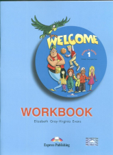 Welcome 1 Workbook Szkoła podstawowa - Gray Elizabeth, Evans Virginia | mała okładka