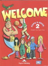 Welcome 2 Pupil's Book Szkoła podstawowa - Gray Elizabeth, Evans Virginia | mała okładka