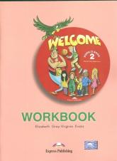 Welcome 2 Workbook Szkoła podstawowa - Gray Elizabeth, Evans Virginia | mała okładka