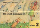 Zeszyt ćwiczeń dla szkół muzycznych Klasa 2 - Małgorzata Chowaniec | mała okładka