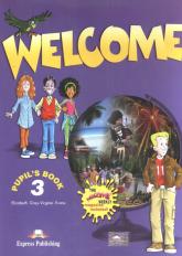 Welcome 3 Pupil's Book Szkoła podstawowa - Gray Elizabeth, Evans Virginia | mała okładka