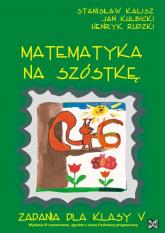 Matematyka na szóstkę 5 zadania - Kalisz Stanisław, Kulbicki Jan, Rudzki Henryk   mała okładka