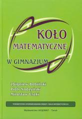 Koło matematyczne w gimnazjum - Bobiński Zbigniew, Nodzyński Piotr, Uscki Mirosław   mała okładka