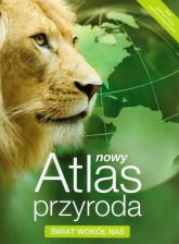 Nowy Atlas Przyroda Świat wokół nas -  | mała okładka