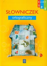 Wesoła szkoła 1-3 Słowniczek ortograficzny edukacja wczesnoszkolna -  | mała okładka