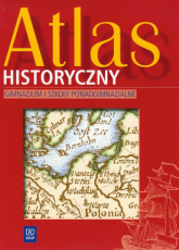 Atlas historyczny Gimnazjum i szkoły ponadgimnazjalne - zbiorowa Praca | mała okładka