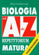Biologia od A do Z Repetytorium Matura Poziom rozszerzony - Piotr Golinowski | mała okładka