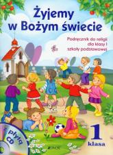 Żyjemy w Bożym świecie 1 Podręcznik z płytą CD Szkoła podstawowa - Kondrak Elżbieta, Kurpiński Dariusz, Snopek Jerzy | mała okładka
