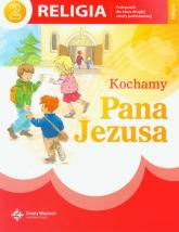 Kochamy Pana Jezusa 2 Religia Podręcznik Szkoła podstawowa -  | mała okładka
