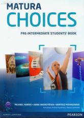 Matura Choices Pre-Intermediate Student's Book Zakres podstawowy i rozszerzony A2-B1 - Harris Michael, Sikorzyńska Anna, Michałowski Bartosz | mała okładka