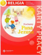 Kochamy Pana Jezusa 2 Religia karty pracy Szkoła podstawowa -  | mała okładka