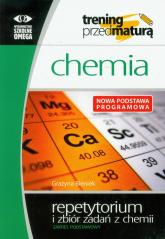 Trening przed maturą Chemia repetytorium i zbiór zadań Zakres podstawowy - Grażyna Bieniek | mała okładka