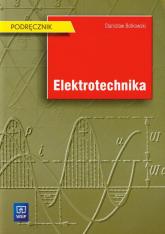 Elektrotechnika Podręcznik - Stanisław Bolkowski | mała okładka
