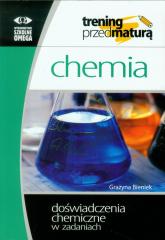 Chemia Trening przed maturą Doświadczenia chemiczne w zadaniach - Grażyna Bieniek | mała okładka