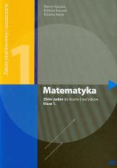 Matematyka 1 zbiór zadań zakres podstawowy i rozszerzony Liceum, technikum - Kurczab Marcin, Kurczab Elżbieta, Świda Elżbieta | mała okładka