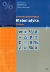 Powtórka przed maturą Matematyka Zadania Zakres podstawowy - Świda Elżbieta, Kurczab Elżbieta, Kurczab Marcin | mała okładka