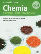 Chemia Pierwiastki i związki nieorganiczne Podręcznik Zakres rozszerzony Liceum, technikum - Pazdro Krzysztof M. | mała okładka