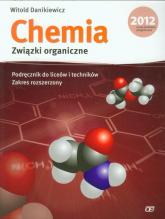 Chemia Związki organiczne Podręcznik Zakres rozszerzony liceum, technikum - Witold Danikiewicz | mała okładka
