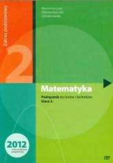 Matematyka 2 Podręcznik Zakres podstawowy liceum, technikum - Kurczab Marcin, Kurczab Elżbieta, Świda Elżbieta | mała okładka
