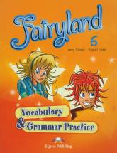 Fairyland 6 Vocabulary & Grammar Practice Szkoła podstawowa - Dooley Jenny, Evans Virginia | mała okładka