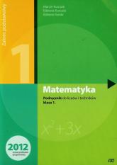 Matematyka 1 podręcznik zakres podstawowy Szkoła ponadgimnazjalna - Kurczab Marcin, Kurczab Elżbieta, Świda Elżbieta | mała okładka
